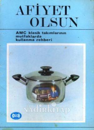 Afiyet Olsun (AMC Klasik Takımlarının Mutfaklarda Kullanma Rehberi) - M   Ayhan Sunter   Nadir Kitap