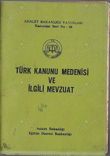 turk kanunu medenisi ve ilgili mevzuat adalet bakanligi egitim dairesi bsk nadir kitap