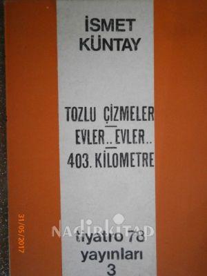 Tozlu Çizmeler, Evler Evler, 403. Kilometre (Oyun), 1978 - İsmet ...