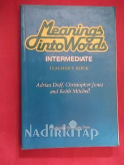 MEANINGS INTO WORDS - ADRIAN DOFF KEITH MITCHELL | Nadir Kitap
