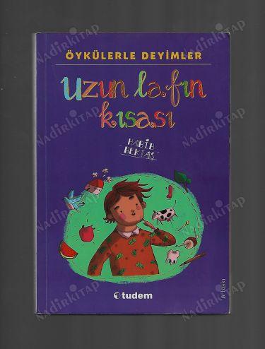 Uzun Lafin Kisasi Oykulerle Deyimler Habib Bektas Nadir Kitap